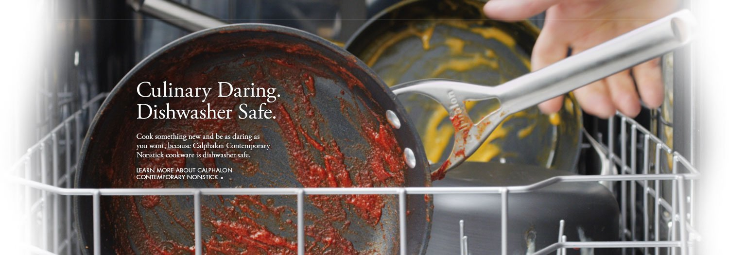 Culinary Daring. Dishwashing Safe.